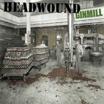 headwound_-_ginmill.jpg