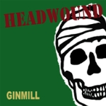 headwound_-_ginmill2.jpg