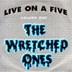 the_wretched_ones_-_live_on_a_five.jpg